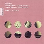 Mikhail Pletnev Piano Sonata No.2/4 Nocturnes/Scherzo No.2/Barcarolle