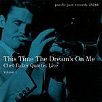 Chet Baker Quartet This Time The Dream's On Me: Chet Baker Quartet Live, Vol.1