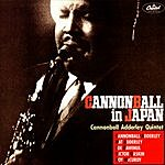 Cannonball Adderley Quintet In Japan