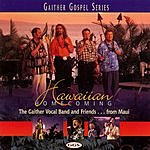Gaither Vocal Band Hawaiian Homecoming: The Gaither Vocal Band And Friends...From Maui