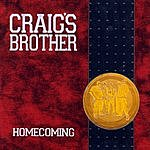 Craig's Brother Homecoming
