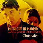 Chuscales Midnight In Madrid: The Pulse Of New Flamenco
