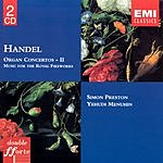 Yehudi Menuhin Organ Concertos-II/Music For The Royal Fireworks
