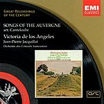 Victoria De Los Angeles Great Recordings Of The Century: Songs Of The Auvergne