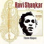 Ravi Shankar The Ravi Shankar Collection: Three Ragas