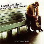 Glen Campbell By The Time I Get To Phoenix