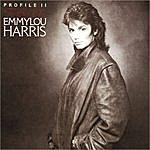 Emmylou Harris Profile II: The Best Of Emmylou Harris