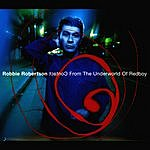 Robbie Robertson Contact From The Underworld Of Redboy