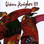 Urban Knights Urban Knights III