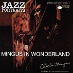 Charles Mingus Jazz Portraits: Mingus In Wonderland