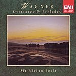Sir Adrian Boult Wagner: Overtures & Preludes