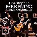 Christopher Parkening A Bach Celebration