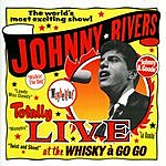 Johnny Rivers Totally Live At The Whiskey A Go Go