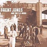 Brent Jones & The T.P. Mobb Brent Jones & The T.P. Mobb