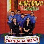 Adoradores De La Cumbia Los Creadores Del Exito Cumbia Morena