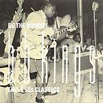 B.B. King Do The Boogie! B.B. King's Early 50s Classics