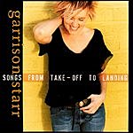 Garrison Starr Songs From Take-Off To Landing