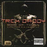 Trick Daddy Book Of Thugs: Chapter A.K., Verse 47 (Parental Advisory)