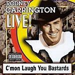 Rodney Carrington Live! C'mon Laugh You Bastards (Parental Advisory)