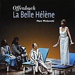 Marc Minkowski La Belle Helene (Opera In Three Acts)