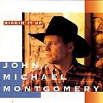 John Michael Montgomery Kickin' It Up