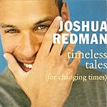 Joshua Redman Timeless Tales (For Changing Times)