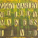 Ziggy Marley & The Melody Makers Ziggy Marley & The Melody Makers Live, Vol.1