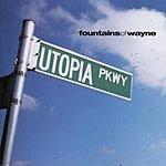 Fountains Of Wayne Utopia Parkway