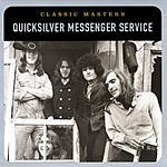 Quicksilver Messenger Service Classic Masters