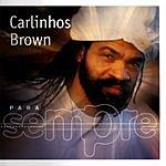Carlinhos Brown Para Sempre
