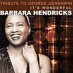 Barbara Hendricks It's Wonderful: Tribute To George Gershwin