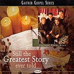 Bill Gaither Still The Greatest Story Ever Told
