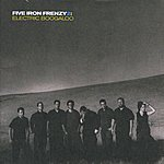 Five Iron Frenzy Five Iron Frenzy 2: Electric Boogaloo