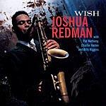 Joshua Redman Wish