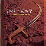 Mad Sheer Khan 1001 Nights