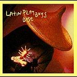 The Latin Playboys Dose