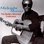 Bobby Womack Midnight Mover: The Bobby Womack Collection