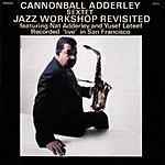 Cannonball Adderley Sextet Jazz Workshop Revisited