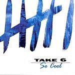 Take 6 So Cool