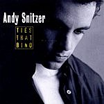 Andy Snitzer Ties That Bind