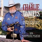 The Charlie Daniels Band How Sweet The Sound: 25 Favorite Hymns And Gospel Greats