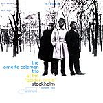 The Ornette Coleman Trio At The 'Golden Circle', Vol.2