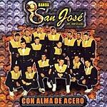 Banda San Jose De Mesillas Con Alma De Acero