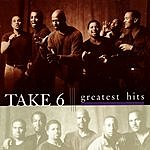 Take 6 Greatest Hits