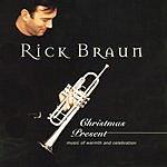 Rick Braun Christmas Present: Music Of Warmth & Celebration
