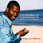 Donald Lawrence & The Tri-City Singers Go Get You Life Back