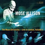 Mose Allison The Mose Chronicles: Live In London, Vol.2