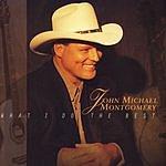 John Michael Montgomery What I Do The Best