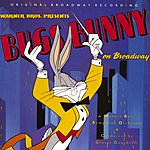 George Daugherty Bugs Bunny On Broadway
