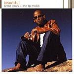 Brent Jones & The T.P. Mobb Beautiful